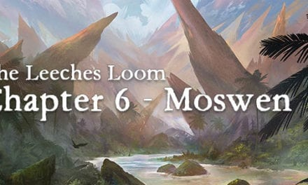 The Leeches Loom, Chapter 6 – Moswen