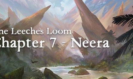 The Leeches Loom, Chapter 7 – Neera