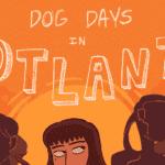 Dog Days in Hotlanta – Chapter 1: A Long Damn Month