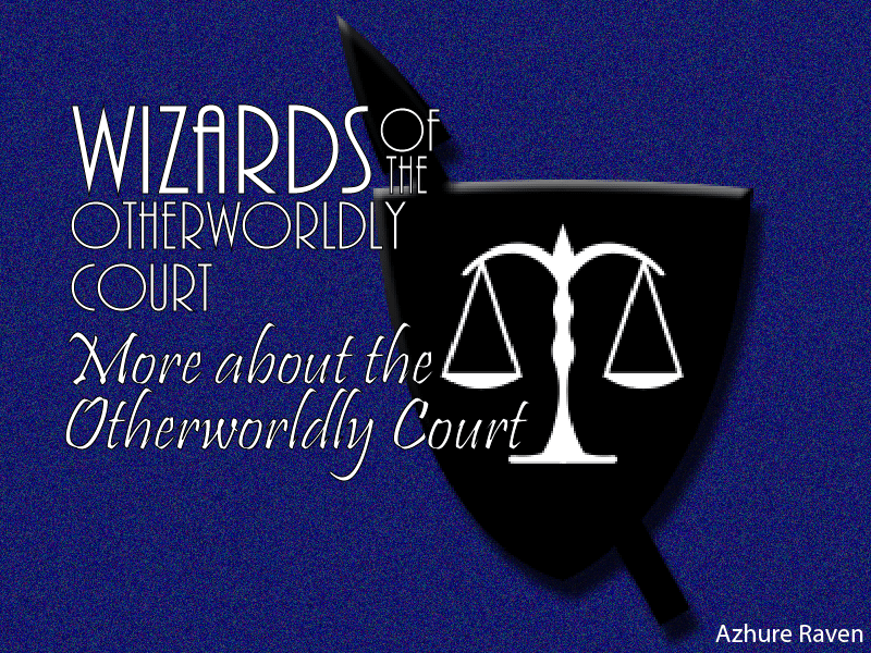 More About the Otherworldly Court 4: Fragments of History and More Trivia