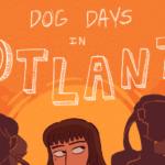 Dog Days in Hotlanta – Chapter 43: Crusading