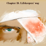 Cold Obsidian – Chapter 18 – Lifekeepers' way